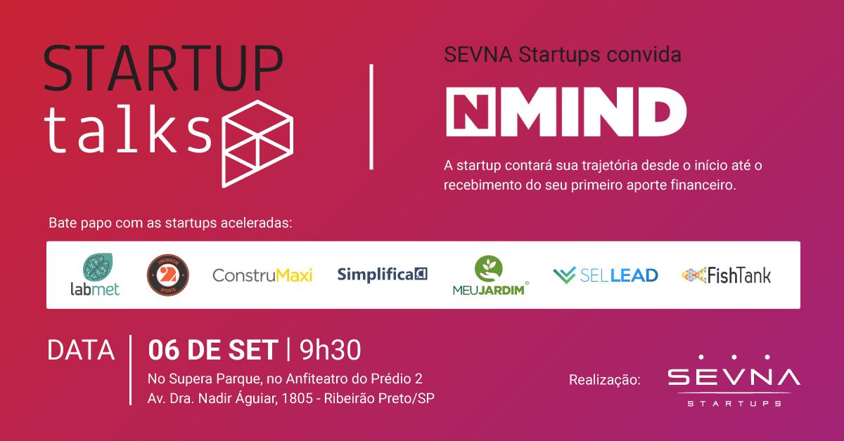 Evento para troca de experiências com as startups do SEVNA e a NMIND, uma convidada de SP